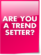 Are you a trendsetter?